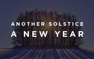 Another Solstice, A New Year